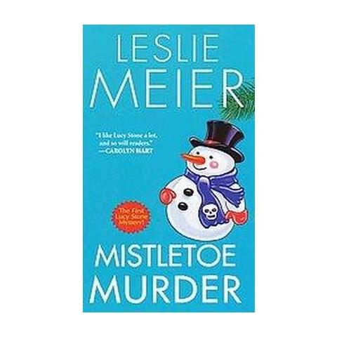 Mistletoe Murder ( A Lucy Stone Mystery) (Paperback)