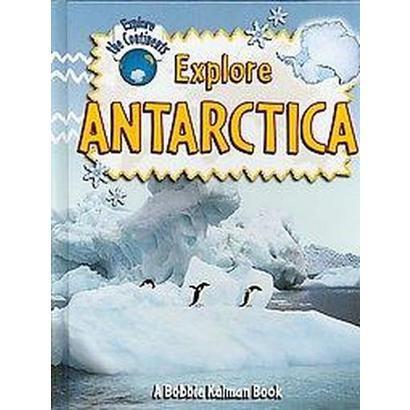 Explore Antarctica (Hardcover)