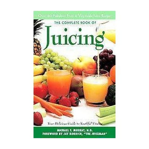 The Complete Book of Juicing (Paperback)