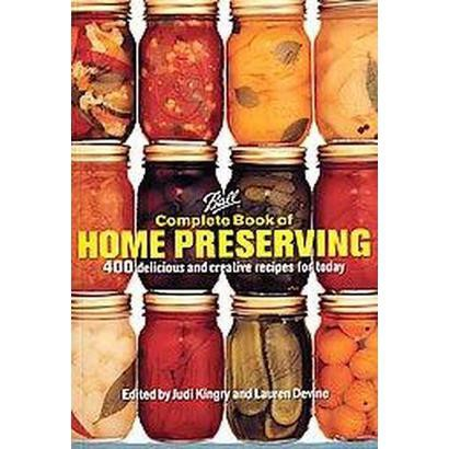Ball Complete Book of Home Preserving (Hardcover)