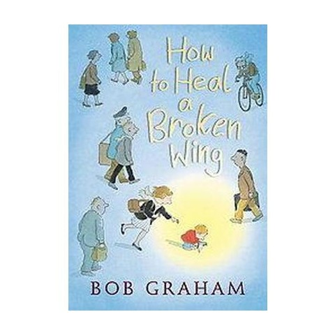 How to Heal a Broken Wing (Hardcover)