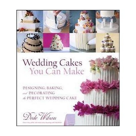 Wedding Cakes You Can Make (Hardcover)