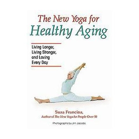 The New Yoga for Healthy Aging (Paperback)