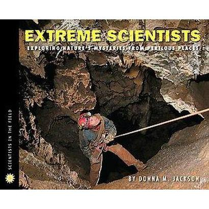 Extreme Scientists (Hardcover)