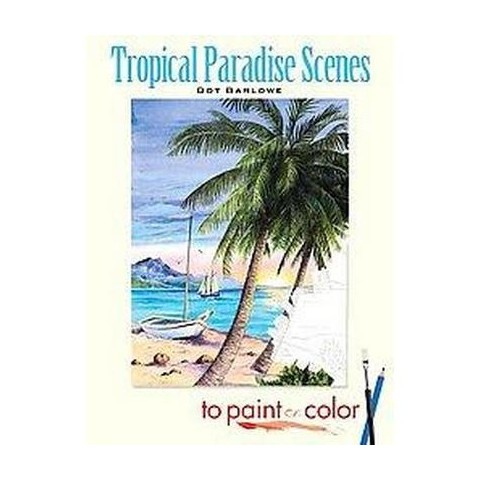 Tropical Paradise Scenes to Paint or Color (Paperback)