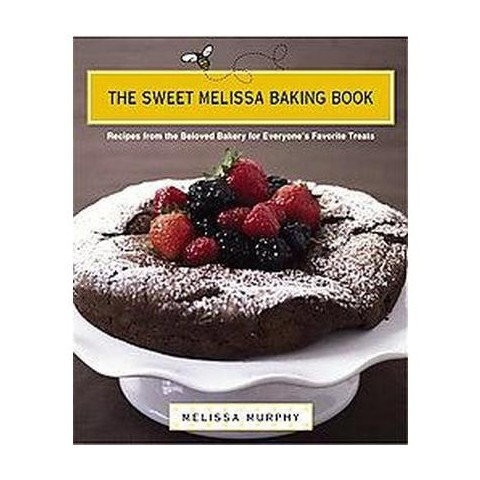 The Sweet Melissa Baking Book (Hardcover)