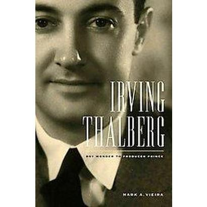 Irving Thalberg (Hardcover)