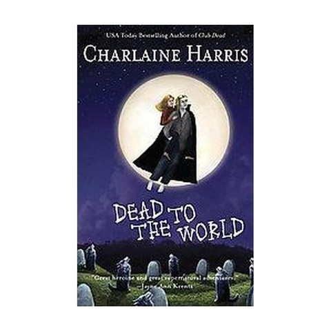 Dead to the World ( Sookie Stackhouse / Southern Vampire) (Hardcover)