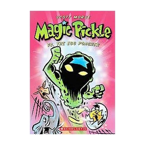 Magic Pickle Vs. the Egg Poacher (Paperback)