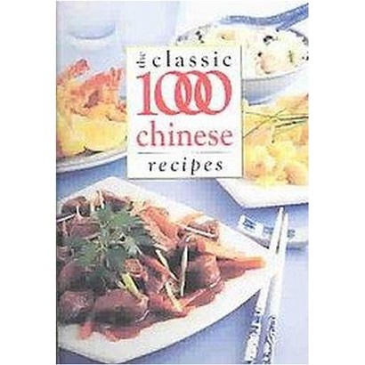 Classic 1000 Chinese Recipes (Paperback)