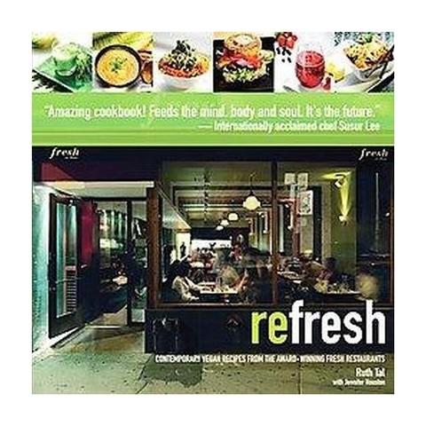 reFresh: Contemporary Vegan Recipes From the Award Winning Fresh Restaurants (Paperback)