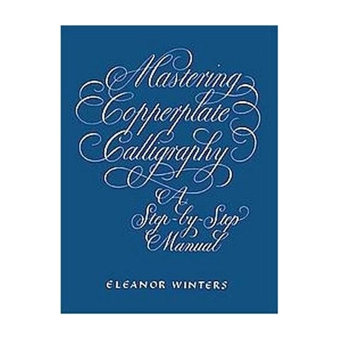 Mastering Copperplate Calligraphy (Paperback)
