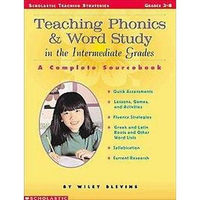 Teaching Phonics & Word Study in the Intermediate Grades (Paperback)