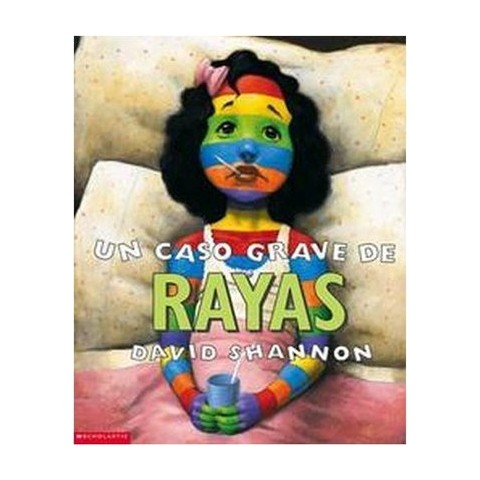 Un Caso Grave De Rayas/A bad case of Stripes (Translation) (Paperback)