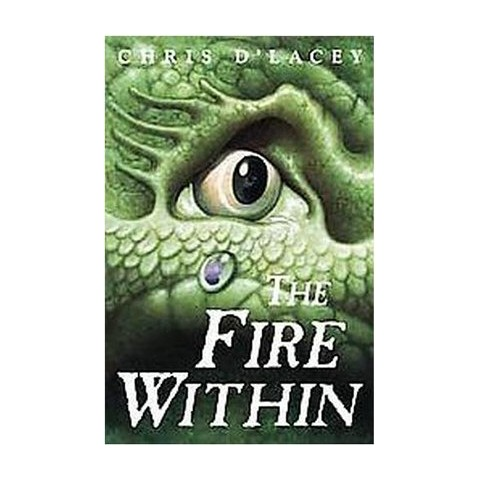 The Fire Within ( Last Dragon Chronicles) (Hardcover)