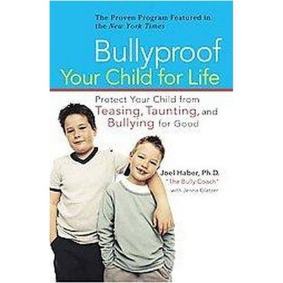 Bullyproof Your Child for Life (Paperback)