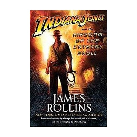 Indiana Jones and the Kingdom of the Crystal Skull (Hardcover)