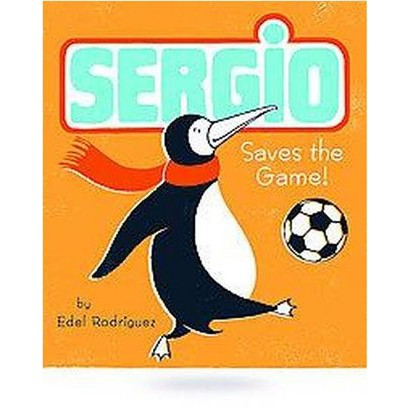 Sergio Saves the Game (Hardcover)