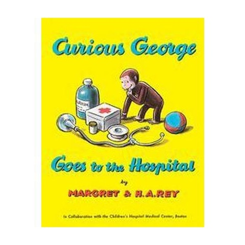 Curious George Goes to the Hospital ( Curious George) (Hardcover)
