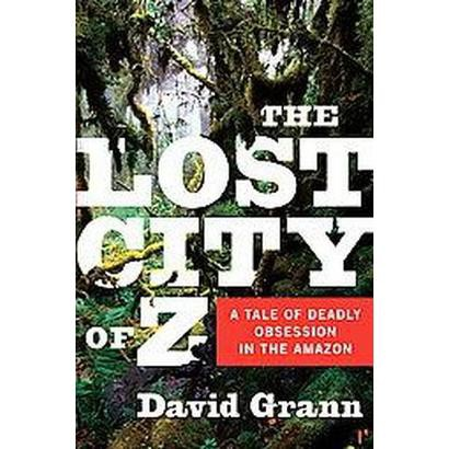 The Lost City of Z (Hardcover)