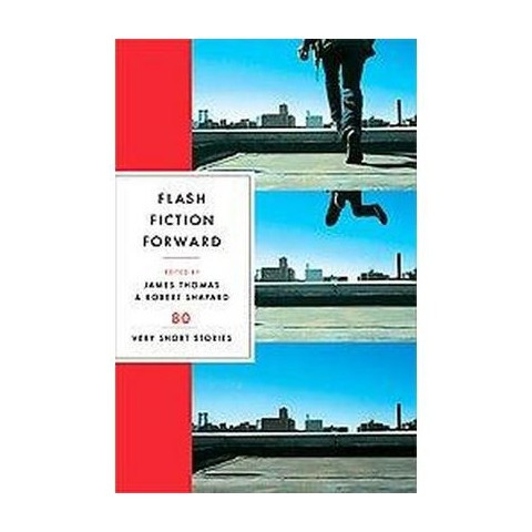 Flash Fiction Forward (Paperback)