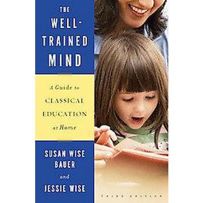 The Well-Trained Mind (Hardcover)