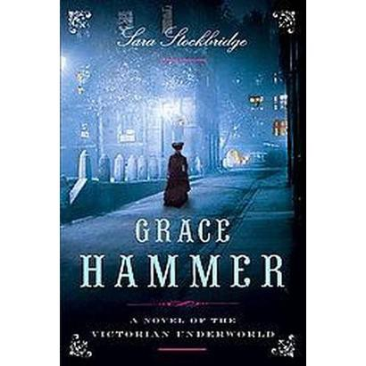 Grace Hammer (Hardcover)