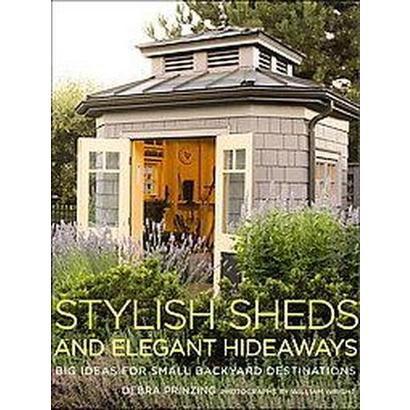 Stylish Sheds and Elegant Hideaways (Hardcover)