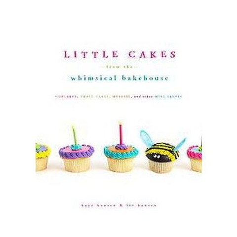 Little Cakes from the Whimsical Bakehouse (Hardcover)