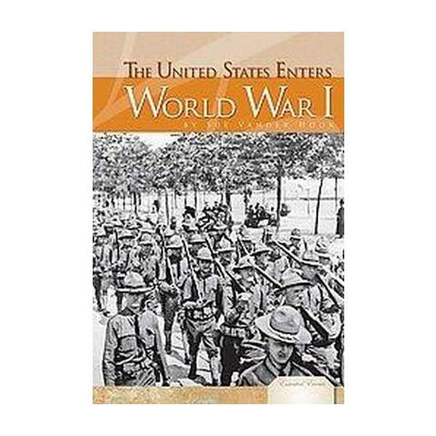 The United States Enters World War I (Hardcover)