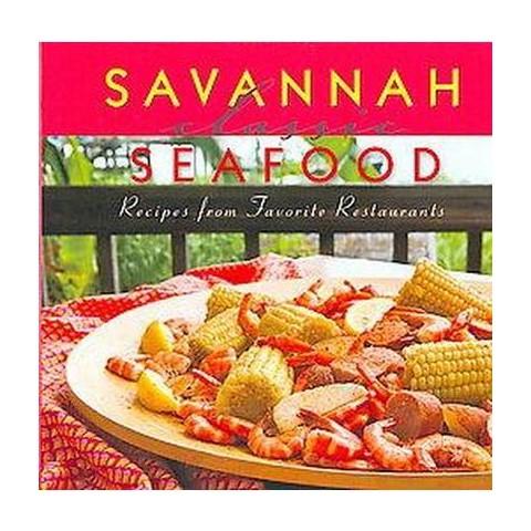 Savannah Classic Seafood (Hardcover)