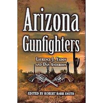 Arizona Gunfighters (Paperback)