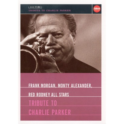 Frank Morgan All Stars: Tribute to Charlie Parker