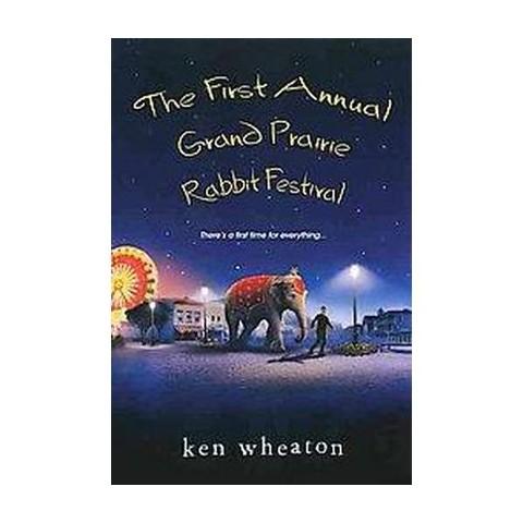 First Annual Grand Prairie Rabbit Festival (Original) (Paperback)