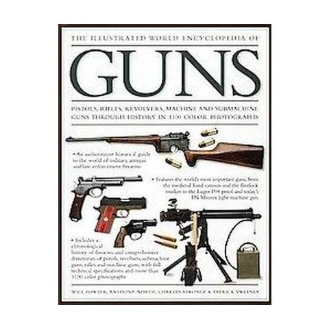 The Illustrated World Encyclopedia of Guns (Hardcover)