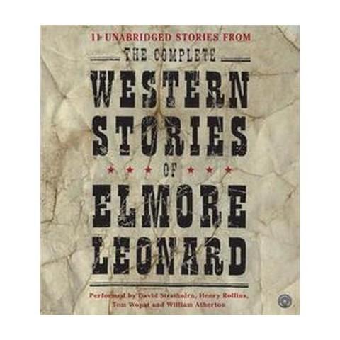 Complete Western Stories of Elmore Leonard (Unabridged) (Compact Disc)