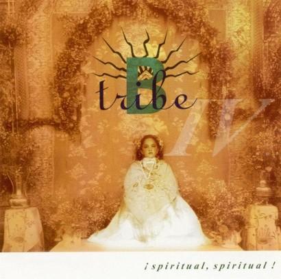 B-Tribe - ¡Spiritual, Spiritual!