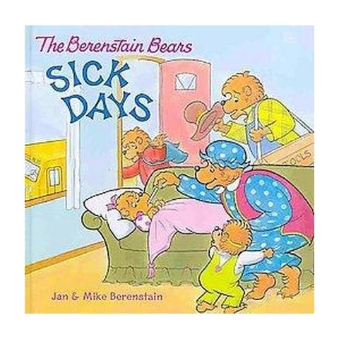 The Berenstain Bears Sick Days (Hardcover)