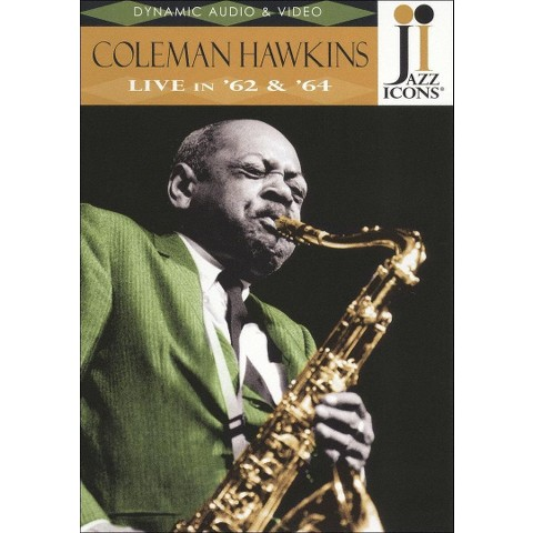 Jazz Icons: Coleman Hawkins - Live in '62 & '64