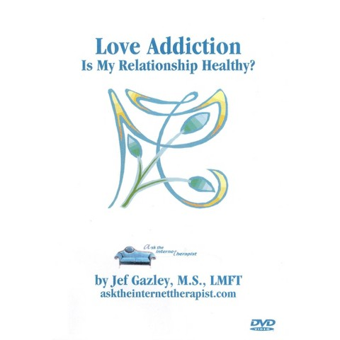 Love Addiction: Is My Relationship Healthy?