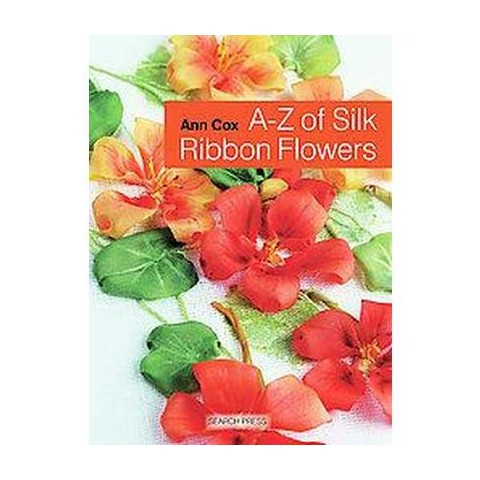 A-Z of Silk Ribbon Flowers (Hardcover)