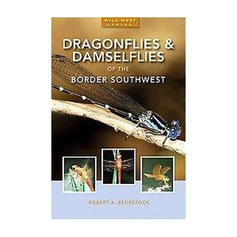 Dragonflies & Damselflies of the Southwest (Paperback)