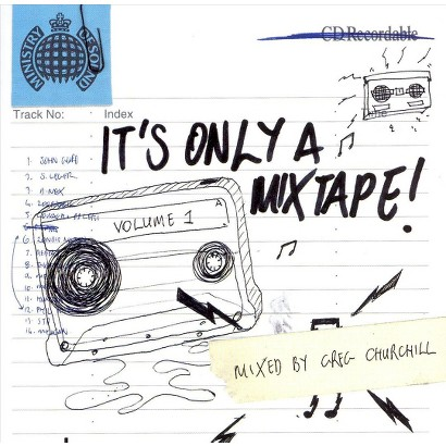 It's Only a Mixtape, Vol. 1: Mixed by Greg Churchill