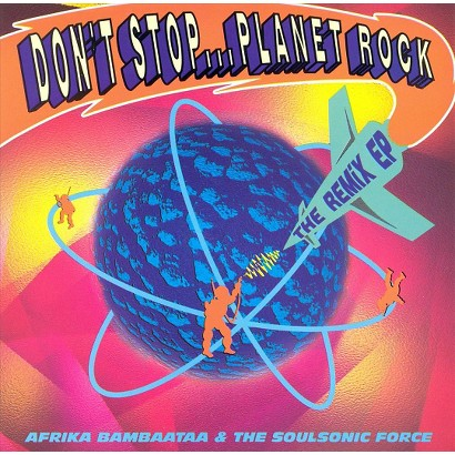 Don't Stop...Planet Rock: The Remix EP