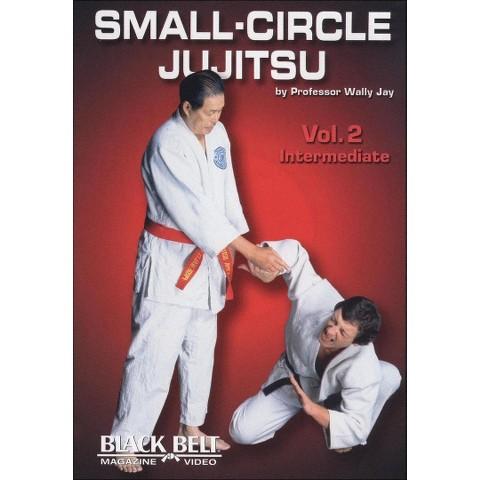 Small-Circle Jujitsu, Vol. 2: Intermediate by Wally Jay