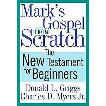 Mark's Gospel from Scratch (Paperback)