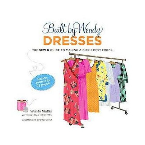 Built by Wendy Dresses (Hardcover)