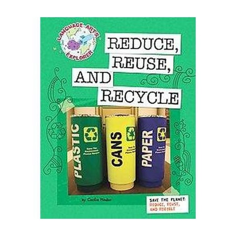 Reduce, Reuse, and Recycle (Hardcover)