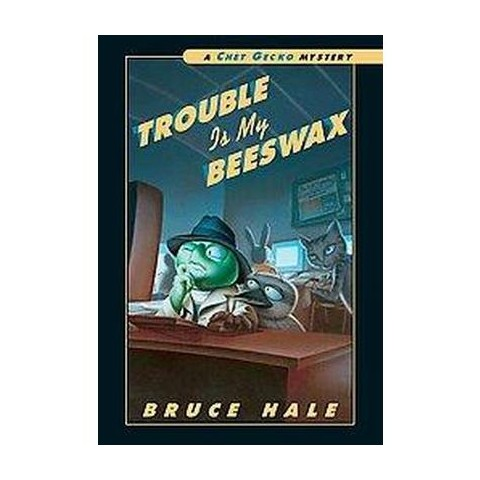 Trouble Is My Beeswax (Reprint) (Hardcover)