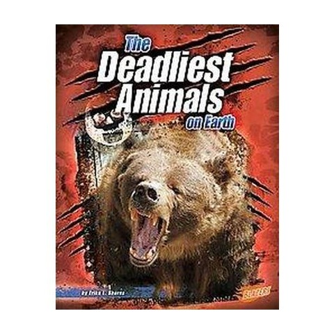 The Deadliest Animals on Earth (Hardcover)